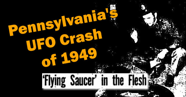 Pennsylvania's UFO Crash of 1949 – The Saucers that Time Forgot