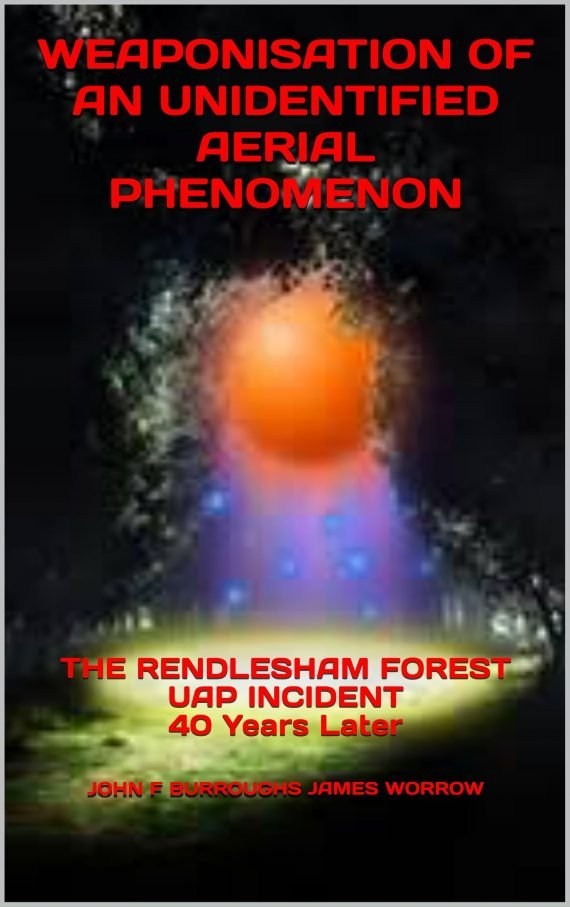 """Weaponisation of an Unidentified Aerial Phenomenon"" – An Amazing New Rendlesham Forest Book"