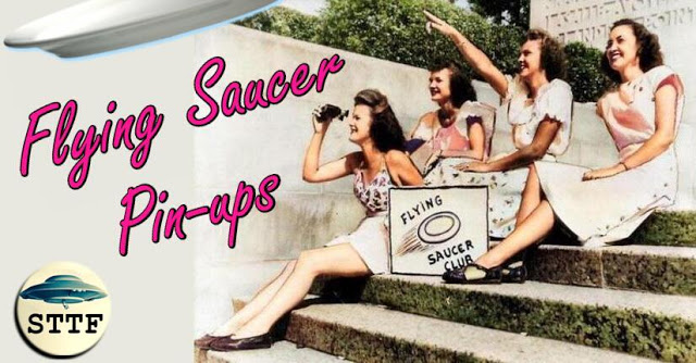 The Saucer Pin-up Girls of 1947 – The Saucers that Time Forgot